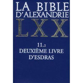 La bible dAlexandrie LXX ; 11.2 deuxième livre  Achat / Vente