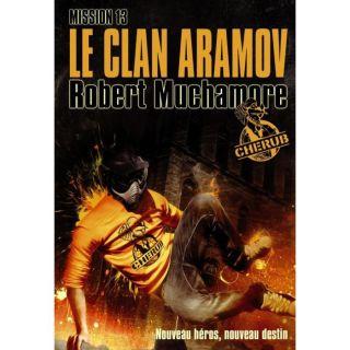 Cherub mission 13 ; le clan Aramov   Achat / Vente livre Robert