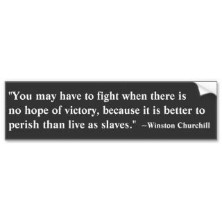 Perish Churchill Quote Bumpersticker Bumper Sticker