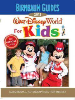 Birnbaum Guides 2013 Walt Disney World for Kids (Paperback