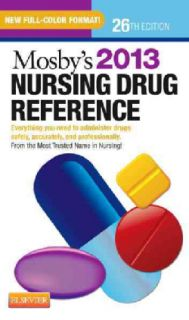 Mosbys Nursing Drug Reference 2013 Everything You Need to Administer