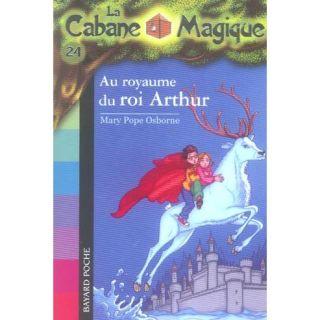 JEUNESSE ADOLESCENT LA CABANE MAGIQUE T.24 ; AU ROYAUME DU ROI ARTHUR