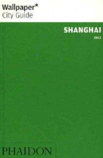 Wallpaper City Guide 2012 Shanghai (Paperback) Today $8.87