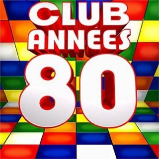 CLUB ANNEES 80 2010   Achat CD COMPILATION pas cher