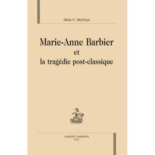 SCIENCES   MEDECINE MARIE ANNE BARBIER ET LA TRAGEDIE POST CLASSIQUE.