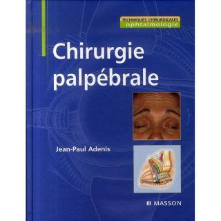 CHIRURGIE PALPEBRALE   Achat / Vente livre Jean Paul Adenis pas cher