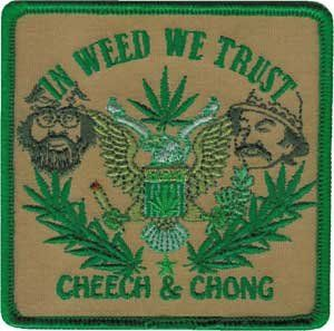 Novelty Iron On  Cheech and Chong   In Weed we Trust