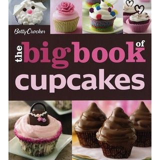 Wiley Publishers The Big Book Of Cupcakes by Betty Crocker