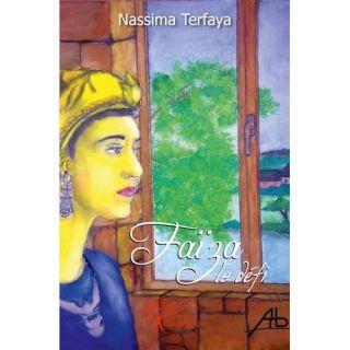 FAIZA, LE DEFI   Achat / Vente livre Nassima Terfaya pas cher
