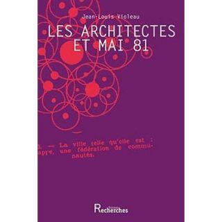LES ARCHITECTES ET MAI 81   Achat / Vente livre Jean Louis Violeau