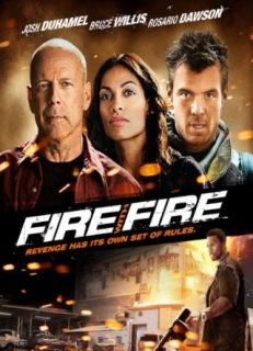 Fire With Fire Bruce Willis, Josh Duhamel, Rosario Dawson