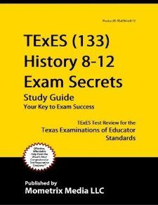 TExES (133) History 8 12 Exam Secrets Study Guide TExES Test Review