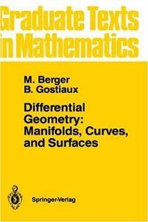 Differenial Geomery Manifolds, Curves, and Surfaces (Graduae exs