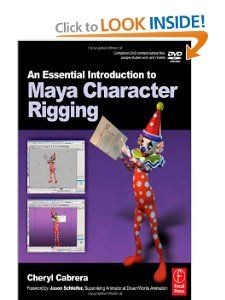 An Essential Introduction to Maya Character Rigging with DVD: Cheryl