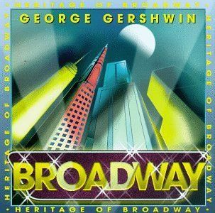 Heritage of Broadway George Gershwin Various Artists