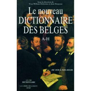 HISTOIRE GEO   ACTUS NOUVEAU DICTIONNAIRE DES BELGES ; DE 1830 A NOS