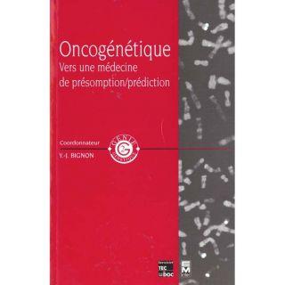 SCIENCES   MEDECINE Oncogenetique, vers une medecine de presomption