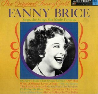 The Original Funny Girl Fanny Brice Sings Fanny Brice