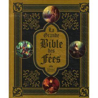 LA GRANDE BIBLE DES FEES   Achat / Vente livre Edouard Brasey pas