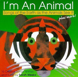 Im an Animal Songs of Earth As Animals See It Sarah