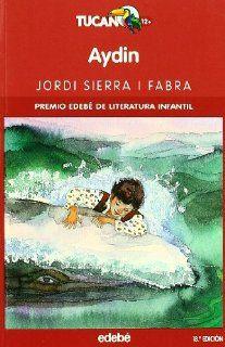 Aydin (Tucan 12+) (Spanish Edition) Jordi Sierra I Fabra