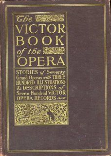 Victor Book of the Opera 1912 Edition Victor Talking Machi