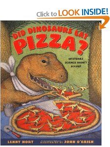 Did Dinosaurs Eat Pizza?: Mysteries Science Hasnt Solved: Lenny Hort