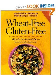 Wheat Free Gluten Free 200 Delicious Dishes to Make Eating a Pleasure