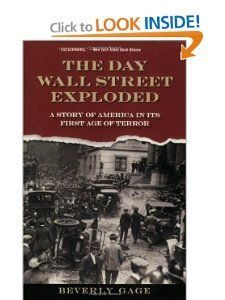 The Day Wall Street Exploded A Story of America in Its First Age of