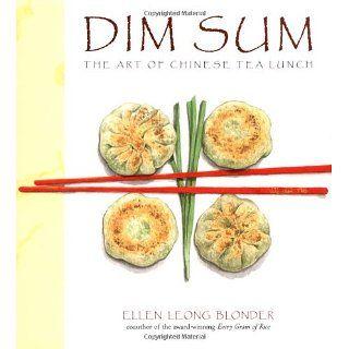 Dim Sum: The Art of Chinese Tea Lunch: Ellen Leong Blonder