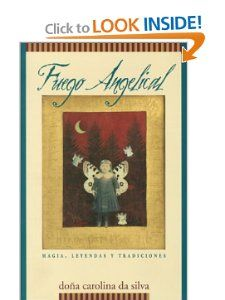 Fuego angelical Magia, leyendas y tradiciones (Spanish Edition