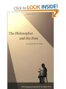 The Philosopher and His Poor: Jacques Rancière, Andrew Parker