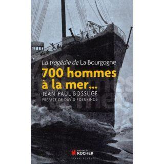 700 hommes à la mer    Achat / Vente livre Jean Paul Bossuge pas