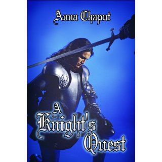Knights Quest: Anna Chaput: 9781608362943: Books