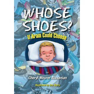 Whose Shoes? (9781419621888) Cheryl Mer Alaxanian