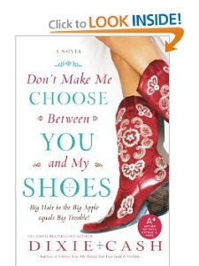 Dont Make Me Choose Between You and My Shoes Dixie Cash