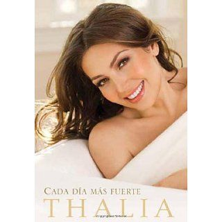 Cada dia mas fuerte (Spanish Edition) Thalia 9780451234421