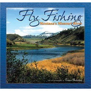 Fly Fishing Montanas Missouri River Trapper Badovinac 9781560372493