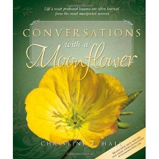 Conversations with a Moonflower Christine Hall 9781599557953