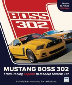 Mustang Boss 302 From Racing Legend to Modern Muscle Car (Hardcover