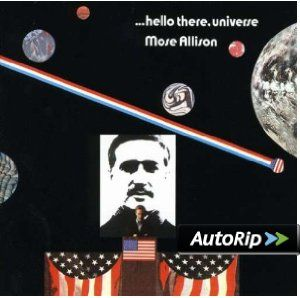 Hello There Universe: Mose Allison: Music