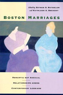 Boston Marriages: Romantic but Asexual Relationships Among