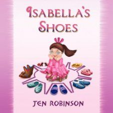 Isabellas Shoes: Jennifer Robinson: 9781608605538: Books