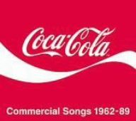 Coca Cola Commercial Songs 1962 89 Various Artists Music