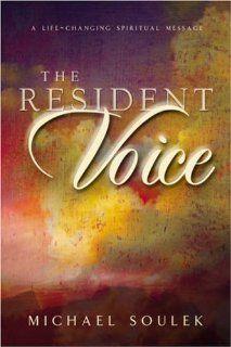 he Residen Voice Michael Soulek 9781591602354 Books