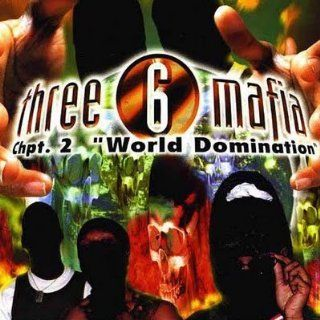 Chapter 2 World Domination (Clean) Three 6 Mafia Music