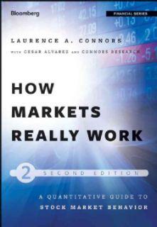 How Markets Really Work A Quantitative Guide to Stock Market Behavior
