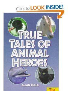 True Tales Of Animal Heroes Allan Zullo 9780816745289