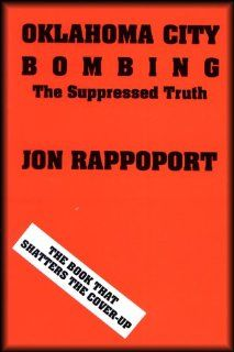 Oklahoma City Bombing The Suppressed Truth Jon Rappoport