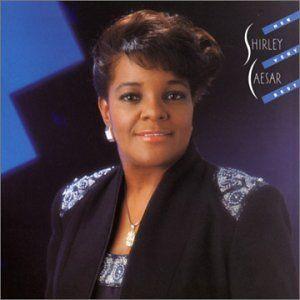 Her Very Best Shirley Caesar Music